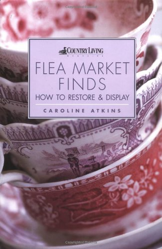 9781855859609: Flea Market Finds & How to Restore Them (Country living)