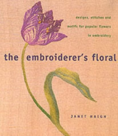 9781855859753: The Embroiderer's Floral: Designs, Stitches & Motifs for Popular Flowers in Embroidery
