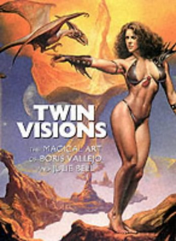 9781855859784: Twin Visions: The Magical Art of Boris Vallejo and Julie Bell