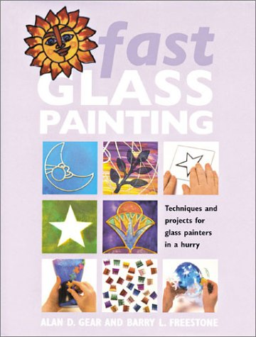 9781855859890: Fast Glass Painting: Techniques and Projects for Glass Painters in a Hurry