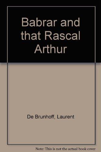 Babar and That Rascal Arthur (Babar buzz: Brunhoff, Laurent de