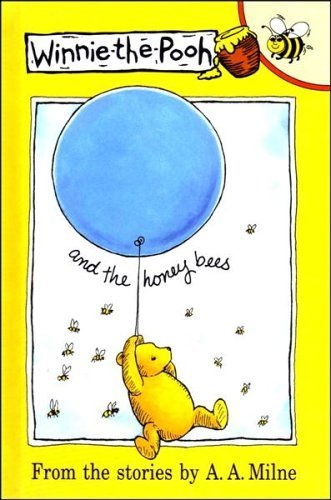 Winnie the Pooh and the Honey Bees: A. A. Milne