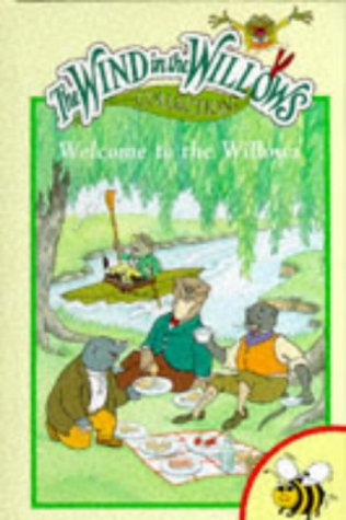 Welcome to the Willows (Wind in the: Grahame, Kenneth