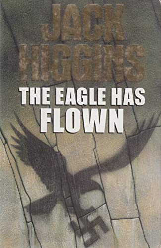 The Eagle Has Flown: Higgins, Jack