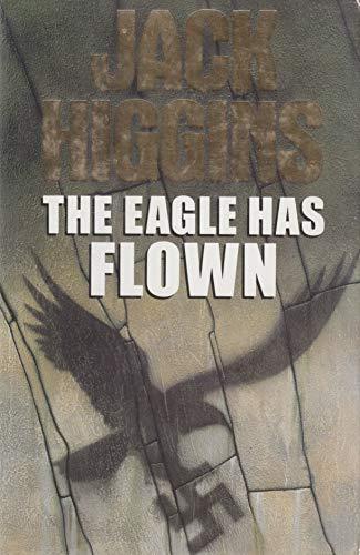 The Eagle Has Flown.: Jack Higgins