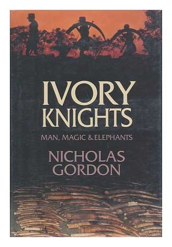 Ivory Knights: Man, Magic & Elephants
