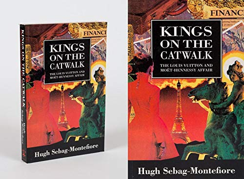 Kings on the Catwalk: Moet-Hennessy Louis Vuitton: Hugh Montefiore