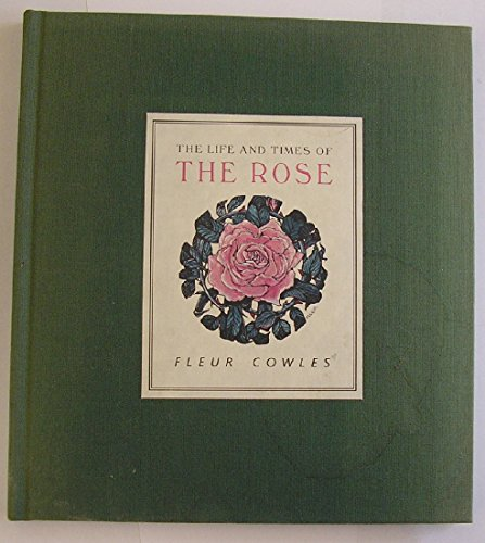 9781855925335: The Life and Times of the Rose