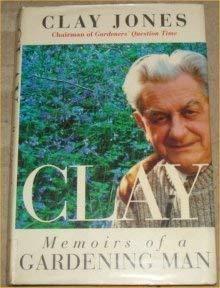 9781855925694: Clay: Memoirs of a Gardening Man