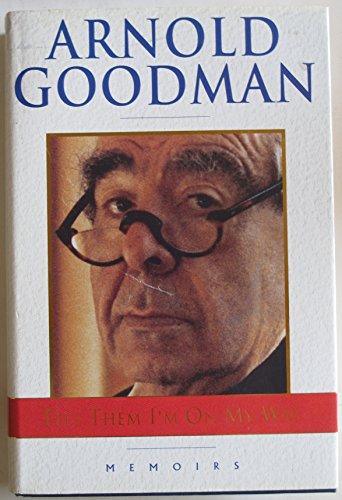 Tell Them I 'm On My Way: Goodman, Arnold