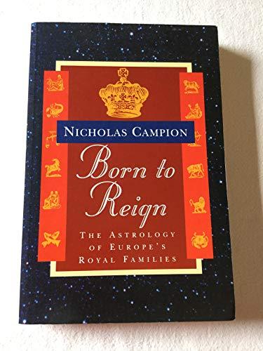Born to Reign: Nicholas Campion