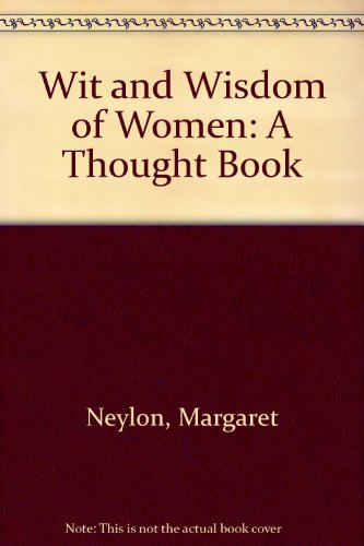 9781855940109: The Wit and Wisdom of Women: A Thought Book