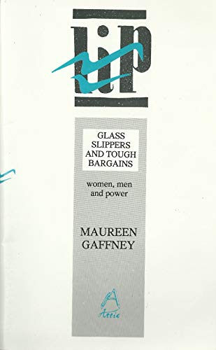 9781855940161: Glass Slippers and Tough Bargains: Women, Men and Power