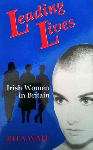 9781855940208: Leading Lives: Irish Women in Britain