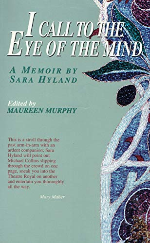 9781855941489: I Call to the Eye of the Mind: A Memoir by Sara Hyland