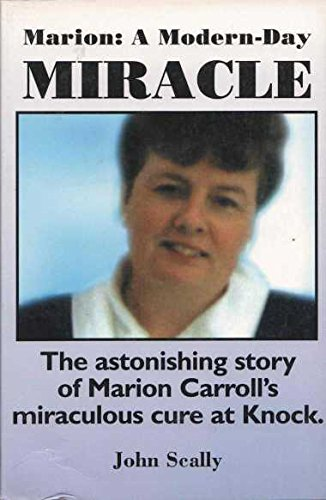 Marion: A Modern-Day Miracle - Marion Carroll's: Scally, John