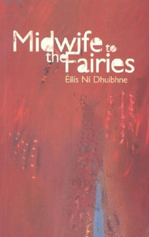 Midwife to the Fairies: Anne Fogarty; Eilis