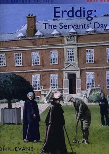 9781855965850: Welsh History Stories: Erddig: The Servants' Day