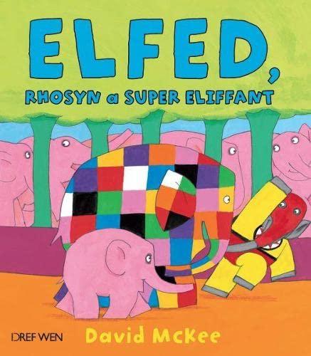9781855969698: Elfed, Rhosyn a Super Eliffant