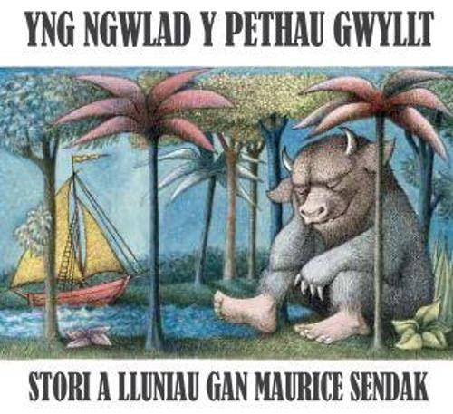 9781855969834: Yng Ngwlad y Pethau Gwyllt