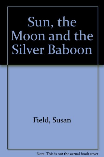 9781856020558: Sun, the Moon and the Silver Baboon
