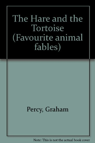 9781856020589: The Hare and the Tortoise (Favourite animal fables)
