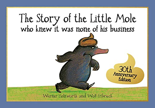 9781856021012: Special 25th Anniversary Edition: The Story of the Little Mole: who knew it was none of his business