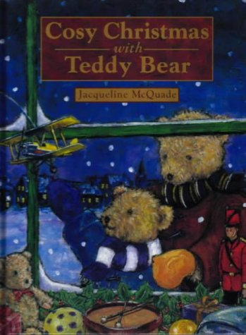Cosy Christmas with Teddy Bear: Jacqueline McQuade