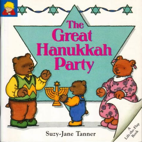 Great Hanukkah Party (Suzy-Jane Tanner Life the Flap Books): Tanner, Suzy-Jane