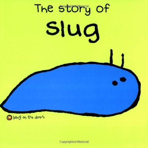 9781856023177: The Story of Slug (Bang on the Door Series)