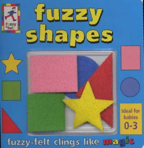 Fuzzy Shapes (Fuzzy Baby) (1856023516) by Kightley, Rosalinda