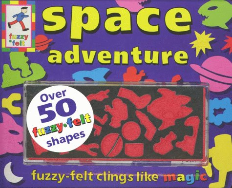 Space Adventure (Fuzzy Felt Activity Books) (1856023575) by Trotter, Stuart; Kightley, Rosalinda