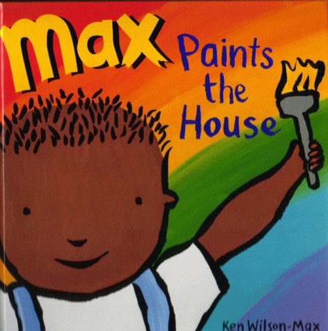 9781856023757: Max Paints the House