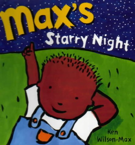 Max's Starry Night (A Max Storybook) (1856023761) by Ken Wilson-Max