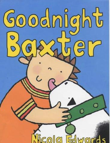 9781856024334: Goodnight Baxter