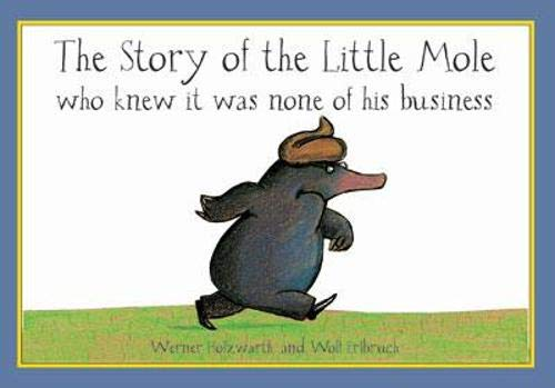 9781856024402: The Story of the Little Mole Who Knew it Was None of His Business