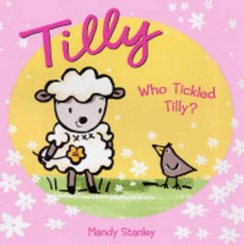 9781856024877: Who Tickled Tilly?