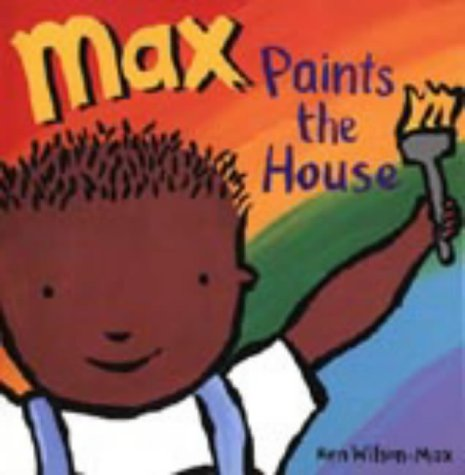 9781856025027: Max Paints the House