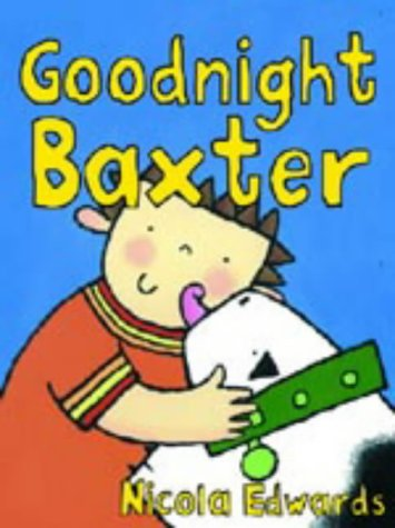 9781856025065: Goodnight Baxter