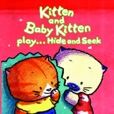 Kitten and Baby Kitten Play. Hide and: Su, Lucy