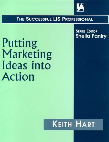 9781856041829: Putting Marketing Ideas into Action (Successful Lib Professional Series No. 45004000)