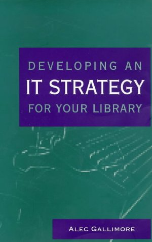 9781856042611: Developing an It Strategy for Your Library