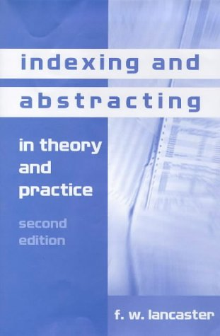 9781856042680: Indexing and Abstracting in Theory and Practice