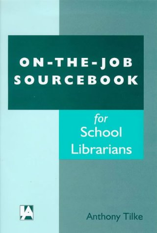 9781856042703: On-The-Job Sourcebook for School Librarians