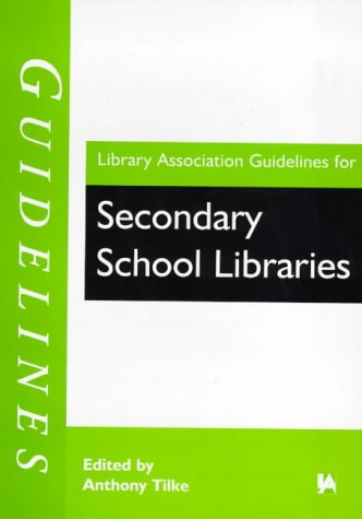 Library Association Guidelines for Secondary School Libraries