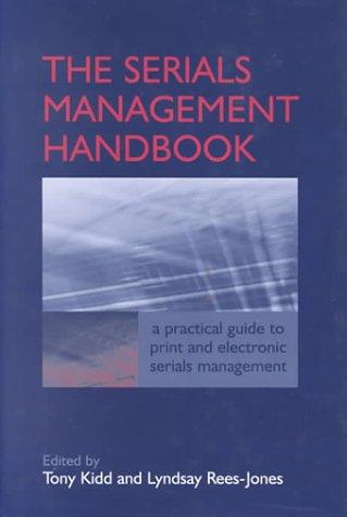 The Serials Management Handbook: A Practical Guide: Ed.) Kidd, T.