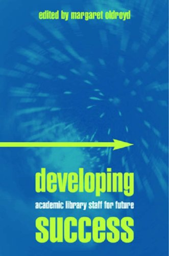 9781856044783: Developing Academic Library Staff for Future Success