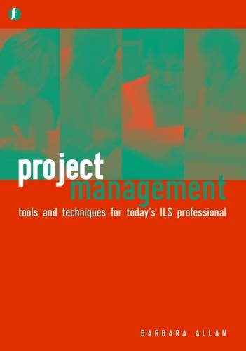 Project Management: Tools and Techniques for Today's: Allan, Barbara