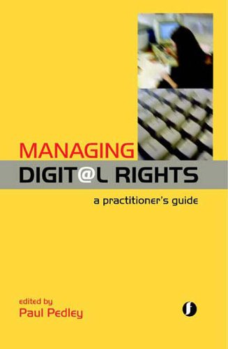 9781856045445: Managing Digital Rights: A Practitioner's Guide