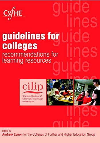 9781856045513: Cilip Guidelines for Colleges: Recommendations for Learning Resources (Facet Publications (All Titles as Published))